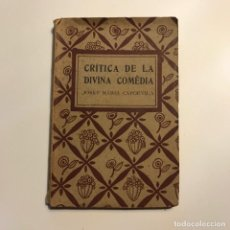 Libros antiguos: CRITICA DE LA DIVINA COMEDIA JOSEP MARIA CAPDEVILA 1921. Lote 146943186