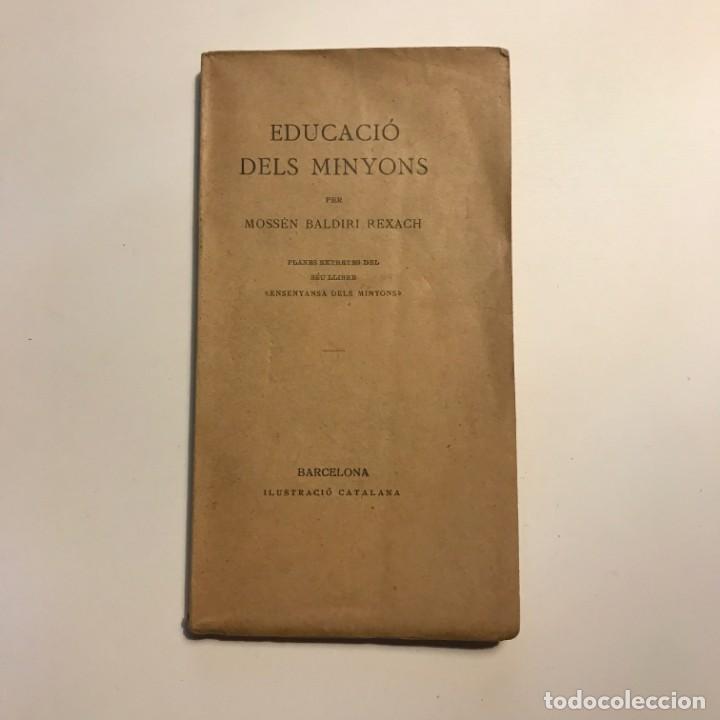 EDUCACIO DELS MINYONS. BALDIRI REXACH. EDIT ILUSTRACIO CATALANA. 1923. (Libros Antiguos, Raros y Curiosos - Literatura Infantil y Juvenil - Otros)