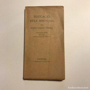 EDUCACIO DELS MINYONS. BALDIRI REXACH. EDIT ILUSTRACIO CATALANA. 1923.