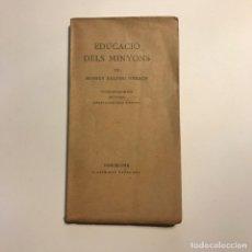 Libros antiguos: EDUCACIO DELS MINYONS. BALDIRI REXACH. EDIT ILUSTRACIO CATALANA. 1923.. Lote 146944866