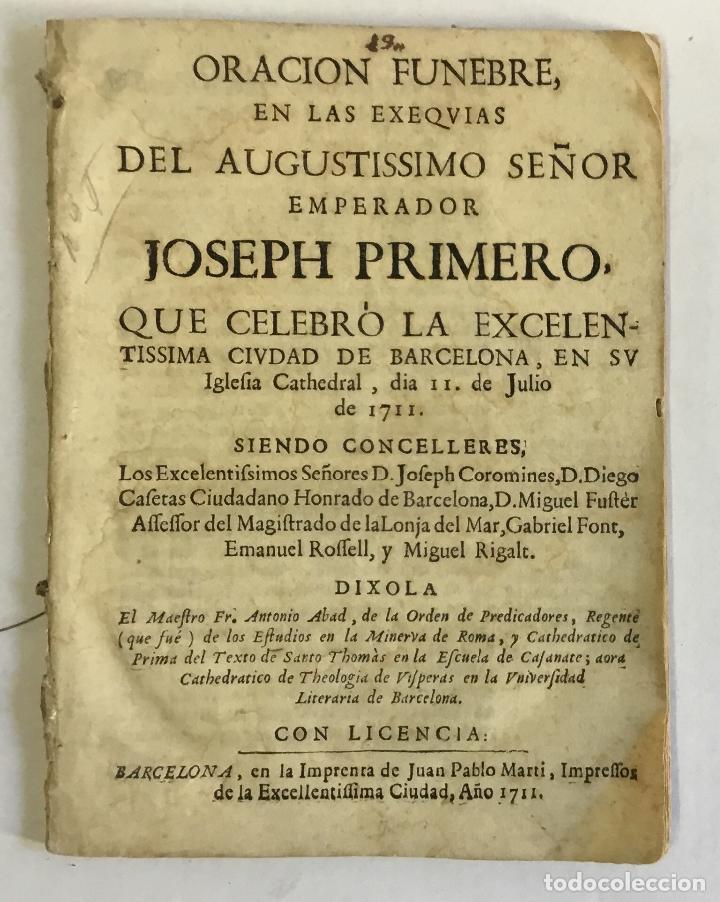 ORACION FUNEBRE, EN LAS EXEQUIAS DEL AUGUSTISSIMO SEÑOR EMPERADOR JOSEPH PRIMERO... 1711 (Libros Antiguos, Raros y Curiosos - Historia - Otros)