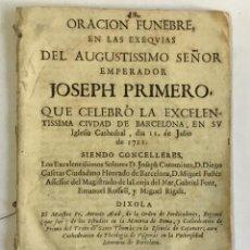 Libros antiguos: ORACION FUNEBRE, EN LAS EXEQUIAS DEL AUGUSTISSIMO SEÑOR EMPERADOR JOSEPH PRIMERO... 1711. Lote 147013390