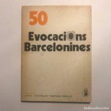 Libros antiguos: 50 EVOCACIONS BARCELONINES. CALLES, RÓTULOS Y LETREROS DE LA BARCELONA HISTÓRICA HISTORIA FOTOGRAFÍA. Lote 147039246