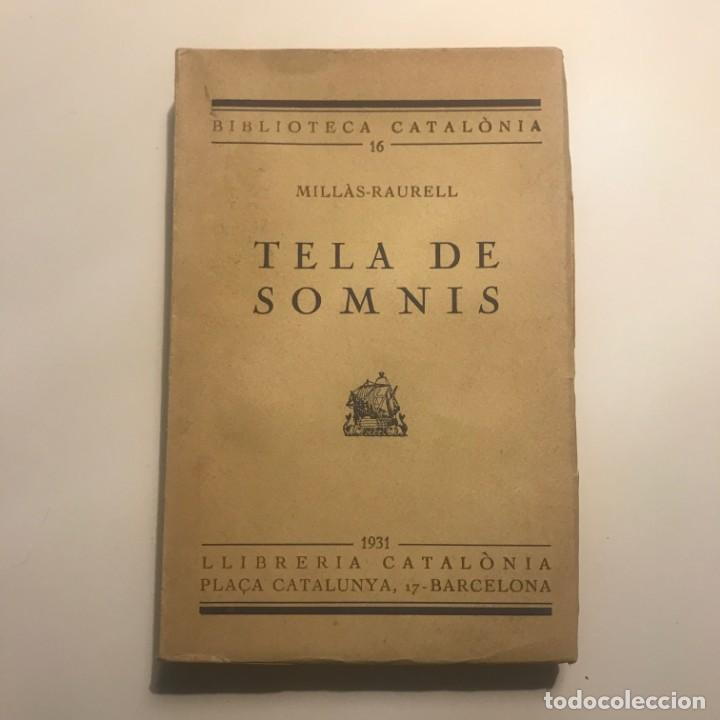 TELA DE SOMNIS - MILLÀS-RAURELL - 1931 - BIBLIOTECA CATALÒNIA Nº 16 - LLIBRERIA CATALÒNIA (Libros antiguos (hasta 1936), raros y curiosos - Literatura - Narrativa - Otros)
