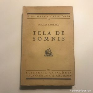 TELA DE SOMNIS - MILLÀS-RAURELL - 1931 - BIBLIOTECA CATALÒNIA Nº 16 - LLIBRERIA CATALÒNIA