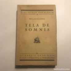 Libros antiguos: TELA DE SOMNIS - MILLÀS-RAURELL - 1931 - BIBLIOTECA CATALÒNIA Nº 16 - LLIBRERIA CATALÒNIA. Lote 147046094