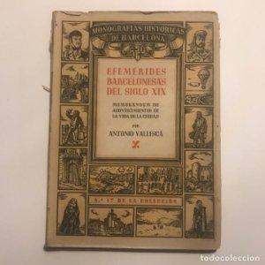 Efemérides Barcelonesas Del Siglo XIX - Antonio Vallescá - Ediciones Librería Milla. Autógrafo autor