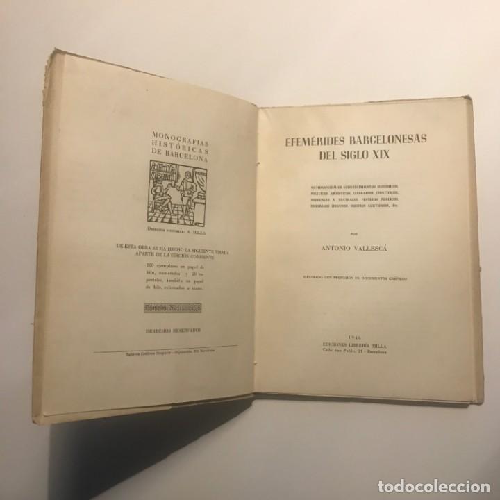 Libros antiguos: Efemérides Barcelonesas Del Siglo XIX - Antonio Vallescá - Ediciones Librería Milla. Autógrafo autor - Foto 3 - 147048822