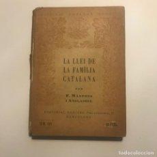 Libros antiguos: LA LLEI DE LA FAMILIA CATALANA (FRANCESC MASPONS I ANGLASELL). Lote 147052602