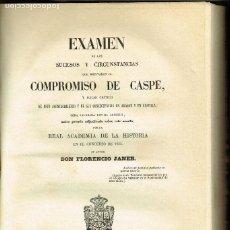 Libros antiguos: EXAMEN DE LOS SUCESOS Y CIRCUNSTANCIAS DEL COMPROMISO DE CASPE FLORENCIO JANER 1855. Lote 147053282