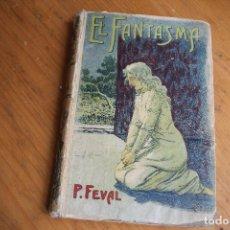 Libros antiguos: EL FANTASMA VERSIÓN CASTELLANA BIBLIOTECA CALLEJA AUTORES CELEBRES NUMERO 80 SATURNINO CALLEJA FERN. Lote 147087574