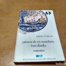 Libros antiguos: PROSAS DE UN NOVELISTA INACABADO. Lote 147100062