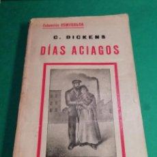 Libros antiguos: DIAS ACIAGOS C. DICKENS 2 TOMOS AÑO 1934. Lote 147102034