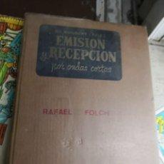 Libros antiguos: EMISIÓN Y RECEPCIÓN ONDAS CORTAS. EDNS. MARCOMBO 1961 (305 PÁG. - 17X24 CM). ENCUADERNACIÓN EN TELA. Lote 147103666
