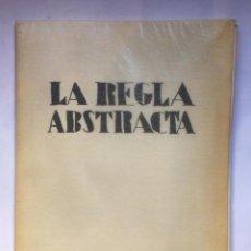 Libros antiguos: JOAQUÍN TORRES GARCÍA - LA REGLA ABSTRACTA - ROSARIO, EDICIONES ELLENA, 1967. Lote 147110070