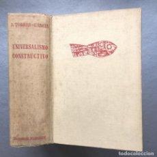 Libros antiguos: JOAQUÍN TORRES GARCIA - UNIVERSALISMO CONSTRUCTIVO - 1944 PRIMERA EDICION. Lote 147110118