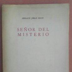Libros antiguos: HORACIO J. BECCO - SEÑOR DEL MISTERIO - ILUSTRACIONES DE JUAN BATLLE PLANAS 1956. Lote 147110582