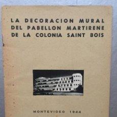 Libros antiguos: JOAQUIN TORRES GARCIA - LA DECORACIÓN MURAL DEL PABELLÓN MARTIRENE...1944 1º ED. Lote 147110886