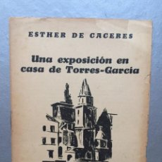 Libros antiguos: ESTHER DE CACERES - UNA EXPOSICIÓN EN CASA DE JOAQUIN TORRES GARCIA - MONTEVIDEO, 1940. Lote 147110902