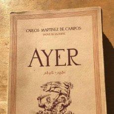Libros antiguos: AYER. 1892-1931. CARLOS MARTÍNEZ DE CAMPOS. . Lote 147158026