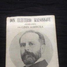 Libros antiguos: DON ELUTERIO MAISONNAVE ( SEMBLANZA) POR GINÉS ALBEROLA - 1920. Lote 153955809