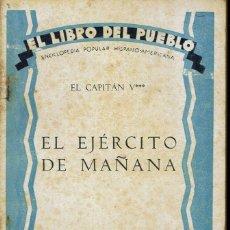 Libri antichi: EL EJÉRCITO DE MAÑANA, POR EL CAPITÁN VIGÓN. AÑO 1931. (2.2). Lote 53601440