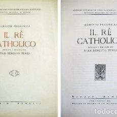 Libros antiguos: PECORELLI, ALBERTO. IL RÈ CATHOLICO [1620]. 1942 «SEMINARIO DE ESTUDIOS DE LAS DOCTRINAS POLÍTICAS». Lote 147300102