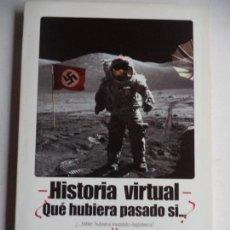 Libros antiguos: HISTORIA VIRTUAL NIALL FERGUSSON COMUNICACION Y PUBLICACIONES 2005. Lote 147322122