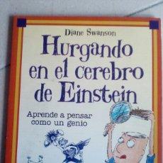 Libros antiguos: HURGANDO EN EL CEREBRO DE EINSTEIN. DIANE SWANSON. Lote 147327950