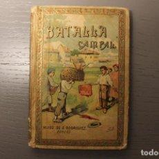 Libros antiguos: BATALLA CAMPAL, ED. HIJOS DE S. RODRÍGUEZ, BURGOS, 1901. ILUSTRACIONES DE I. GIL Y E. BARRIO. Lote 147351174