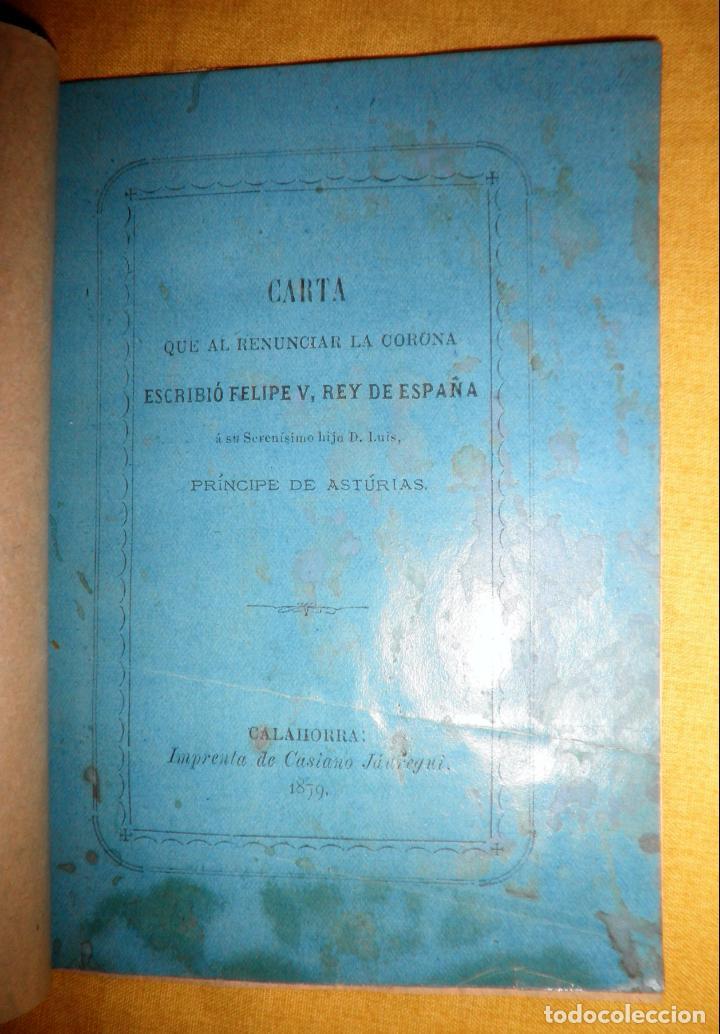 CARTA DE RENUNCIA A LA CORONA DE FELIPE V - CALAHORRA AÑO 1879 - MUY RARO. (Libros Antiguos, Raros y Curiosos - Historia - Otros)