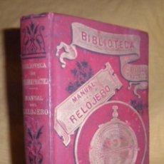 Libros antiguos: MANUAL DEL RELOJERO - AÑO 1893 - C.SAUNIER - GRABADOS DESPLEGABLES.. Lote 147366174