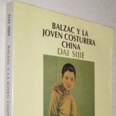 Libros antiguos: BALZAC Y LA JOVEN COSTURERA CHINA - DAI SIJIE - ENE. Lote 147373286