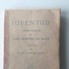 Libros antiguos: JUVENTUD , CONFERENCIA DE LUIS JIMENEZ DE ASÚA Y RÉPLICA DE JOSÉ LÓPEZ , MADRID 1929 . . Lote 147409170