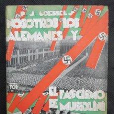 Libros antiguos: P. J. GOEBBELS - NOSOTROS LOS ALEMANES Y EL FASCISMO DE MUSSOLINI - 1933. Lote 147412558