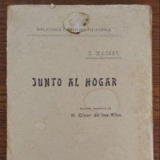 Libros antiguos: JUNTO AL HOGAR. C WAGNER 1920. Lote 147421722