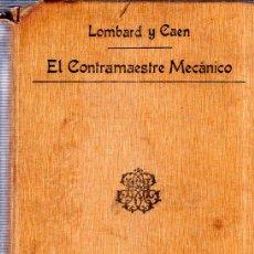 Libros antiguos: EL CONTRAMAESTRE MECÁNICO. JOANNY LOMBARD, JULIEN CAEN. VERSION ESPAÑOLA RAFAEL CHACORIS. 1908.. Lote 147430010