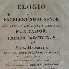 Libros antiguos: ELOGIOS FÚNEBRES DEL EXCELENTÍSIMO SEÑOR D.LUIS DE LAS CASAS Y ARAGORRI. CUBA 1802. (MUY RARO).. Lote 147433762