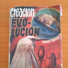 Libros antiguos: CREACION Y EVOLUCION. HERBERT SPENCER. Lote 147448050