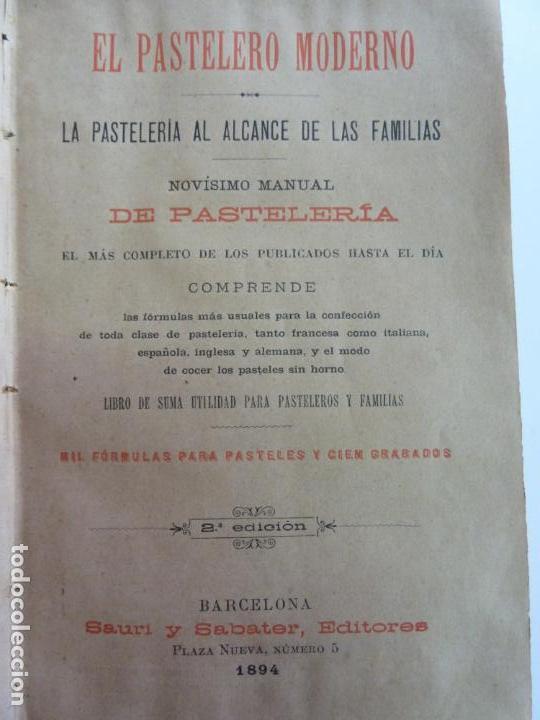 EL PASTELERO MODERNO. MANUAL DE PASTELERÍA. SAURI Y SABATER. 1894 (Alte, seltene und kuriose Bücher - Küche und Gastronomie)