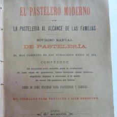 Libros antiguos: EL PASTELERO MODERNO. MANUAL DE PASTELERÍA. SAURI Y SABATER. 1894. Lote 147465814