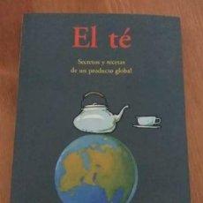 Libros antiguos: LIBRO EL TÉ. Lote 147476910
