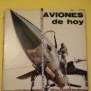 Libros antiguos: AVIONES DE HOY-AÑO1971-PLAZA JANES-EDITORIAL. Lote 147482314