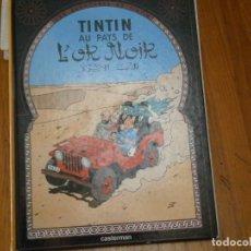 Libros antiguos: LES AVENTURES DE TINTIN-TINTIN AU PAYS DE LOR NOIR (CASTERMAN 1950). Lote 147496206
