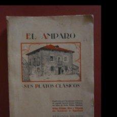 Libros antiguos: EL AMPARO. SUS PLATOS CLÁSICOS. URSULA, SIRA Y VICENTA DE AZCAGARAY Y EGUILEOR. Lote 147497706