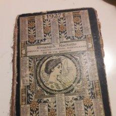 Libros antiguos: ALMANACH HACHETTE 1927 - ALGUNAS HOJAS SUELTAS Y FALTA ALGUNA. Lote 147520833