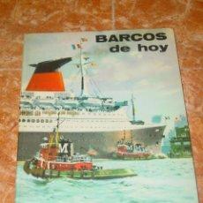 Libros antiguos: LIBRO BARCOS DE HOY, EDITADO POR PLAZA & JANES EN 1967, TAPA DURA, MUY BUEN ESTADO.. Lote 147522214