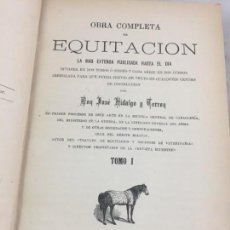 Libros antiguos: OBRA COMPLETA DE EQUITACION. 1883 JOSE HIDALGO TERRON 2 TOMOS ENCUADERNADOS EN UN VOLUMEN ILUSTRADO. Lote 147603722