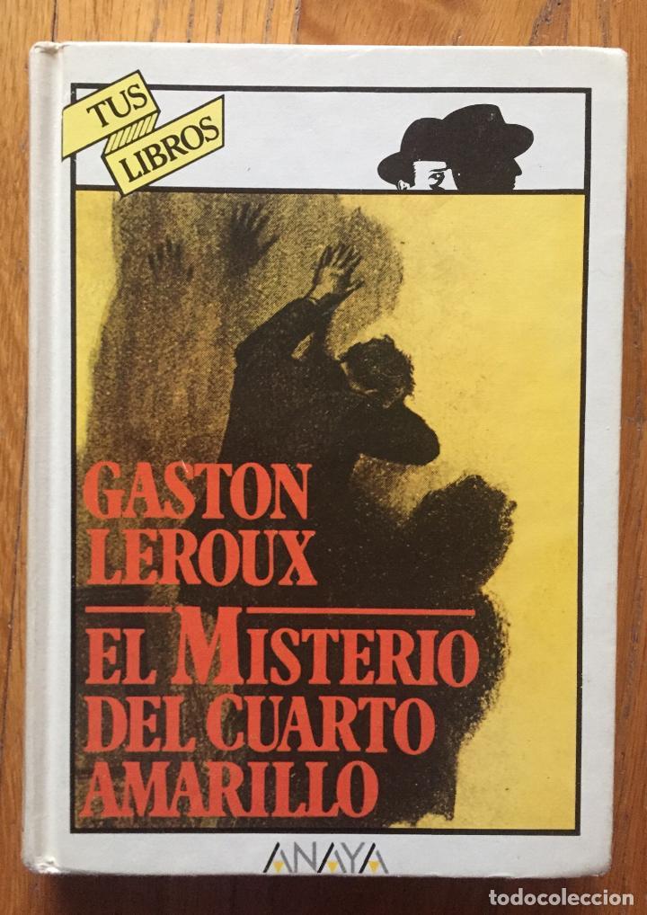 EL MISTERIO DEL CUARTO AMARILLO, GASTON LEROUX ANAYA TUS LIBROS (Libros Antiguos, Raros y Curiosos - Literatura Infantil y Juvenil - Otros)