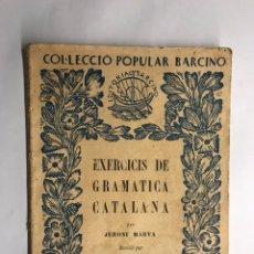 Libros antiguos: CATALUÑA. EXERCICIS DE GRAMÁTICA CATALANA, PER JERONI MARVA (A.1929). Lote 147616566